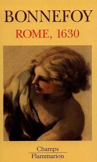 Rome, 1630 : l'horizon du premier baroque; Suivi de Un des siècles du culte des images