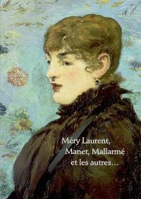 Méry Laurent, Manet, Mallarmé et les autres : exposition, Nancy,  Cabinet d'art graphique du Musée des beaux-arts, 4 mars-9 mai 2005