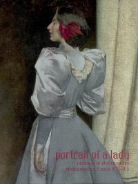 Portrait of a lady : peintures et photographies américaines en France, 1870-1915 : expositions, Giverny, Musée d'art américain, 1er avril-14 juillet 2008 ; Bordeaux, Galerie des beaux-arts, Musée des beaux-arts, 25 septembre 2008-5 janvier 2009