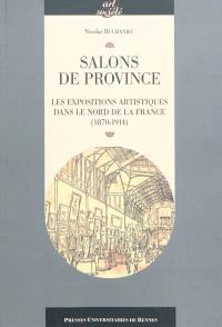 Salons de province : les expositions artistiques dans le nord de la France (1870-1914)