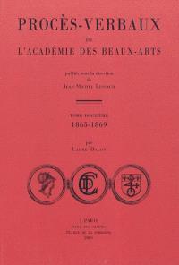 Procès-verbaux de l'Académie des beaux-arts. Volume 12, 1865-1869