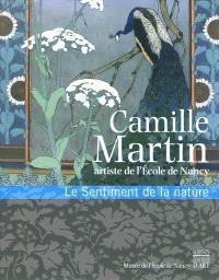 Camille Martin, artiste de l'école de Nancy : le sentiment de la nature : exposition, Musée de l'Ecole de Nancy, 26 mars-29 août 2010