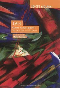 1914 : guerre et avant-gardes = 1914 : war and the avant-gardes