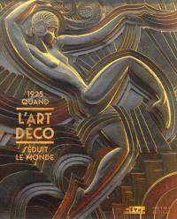 1925, quand l'art déco séduit le monde