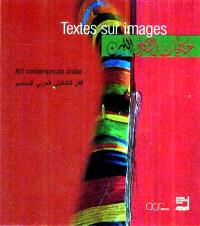 L'art contemporain arabe, textes sur images