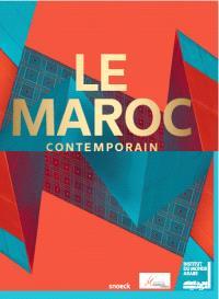 Le Maroc contemporain : exposition, Paris, Institut du monde arabe, du 15 octobre 2014 au 25 janvier 2015