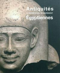 Antiquités égyptiennes au Musée royal de Mariemont