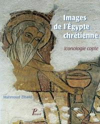 Images de l'Egypte chrétienne : iconologie copte