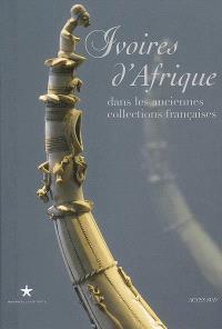 Ivoires d'Afrique dans les anciennes collections françaises : exposition, Paris, Musée du quai Branly, 19 février-11 mai 2008