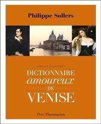 Dictionnaire amoureux de Venise : version illustrée