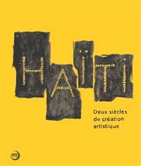 Haïti, deux siècles de création artistique : exposition, Paris, Grand Palais, Galeries nationales, du 19 novembre 2014 au 15 février 2015
