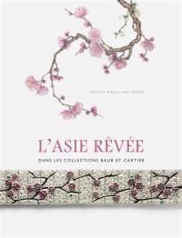 L'Asie rêvée dans les collections Baur et Cartier : exposition, Genève, Collections Baur du 11 novembre 2015 au 14 janvier 2016