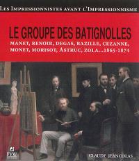 Le groupe des Batignolles : les impressionnistes avant l'impressionnisme