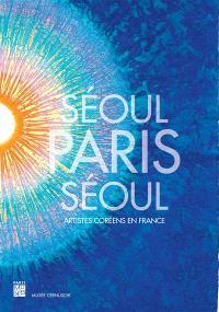 Séoul-Paris-Séoul : artistes coréens en France