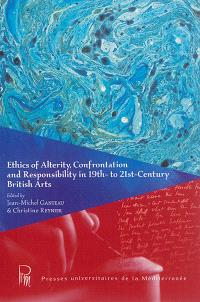 Ethics of alterity, confrontation and responsability in 19th to 21st century British arts