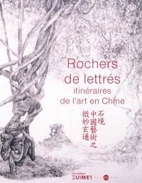 Rochers de lettrés : itinéraires de l'art en Chine : exposition, Paris, Musée des arts asiatiques Guimet, 28 mars-25 juin 2012