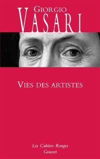 Vies des artistes : vies des plus excellents peintres, sculpteurs et architectes