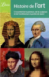 Histoire de l'art : l'essentiel de la peinture, de la sculpture et de l'architecture à portée de main !