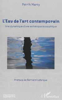 L'eau de l'art contemporain : une dynamique d'une esthétique écosophique