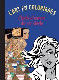 L'art en coloriages : chefs-d'oeuvre du XXe siècle