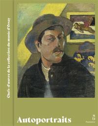 Autoportraits : chefs-d'oeuvre de la collection du Musée d'Orsay