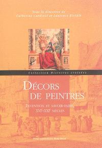 Décors de peintres : invention et savoir-faire, XVIe-XXIe siècles