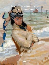 Les impressionnistes, loisirs et mondanités