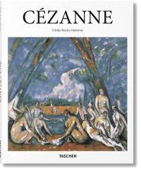 Paul Cézanne : 1839-1906 : le père de l'art moderne