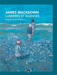 James MacKeown : lumières et silences