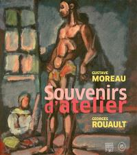 Gustave Moreau-Georges Rouault : souvenirs d'atelier : exposition, Paris, Musée Gustave Moreau, du 27 janvier au 25 avril 2016