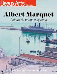 Albert Marquet, peintre du temps suspendu : au Musée d'art moderne de la ville de Paris