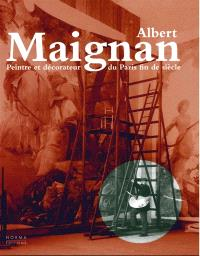 Albert Maignan : peintre et décorateur du Paris fin de siècle