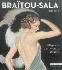 Braïtou-Sala : 1885-1972 : l'élégance d'un monde en péril