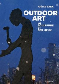 Outdoor art : la sculpture et ses lieux