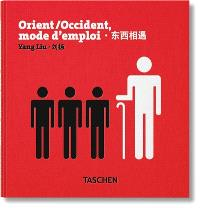 Orient-Occident, mode d'emploi = East meets West