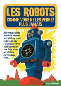 Les robots comme vous ne les verrez plus jamais : bienvenue dans le monde du bonheur avec plein de robots à l'intelligence très artificielle qui vont faire toutes les corvées pour vous... et prendre votre place ?