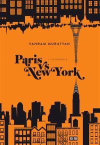 Paris vs New York : l'intégrale