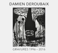 Damien Deroubaix : gravures 1996-2016