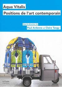 Aqua vitalis : positions de l'art contemporain