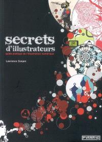 Secrets d'illustrateurs : guide pratique de l'illustration numérique