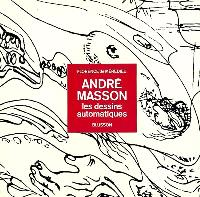 André Masson : les dessins automatiques