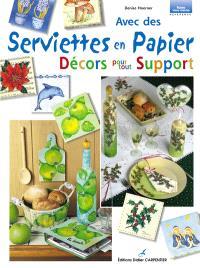 Avec des serviettes en papier. Volume 1, Décors pour tout support