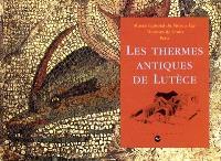 Les thermes antiques de Lutèce