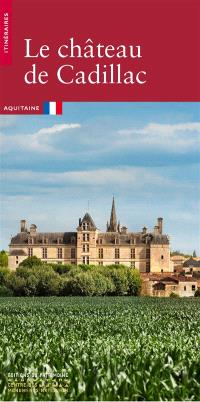 Le château de Cadillac : Aquitaine