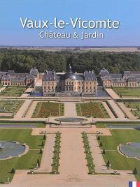 Vaux-le-Vicomte : château & jardin
