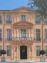 L'hôtel de Caumont : Aix-en-Provence