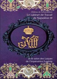 Le cabinet de travail de Napoléon III et le salon des laques de l'impératrice Eugénie : château de Fontainebleau
