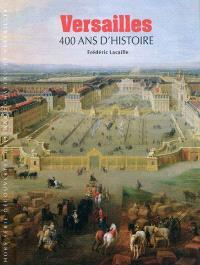 Versailles : 400 ans d'histoire