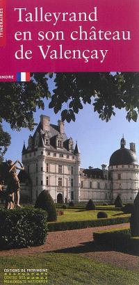 Talleyrand en son château de Valençay : Indre