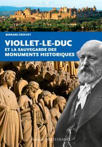 Viollet-Le-Duc et la sauvegarde des monuments historiques